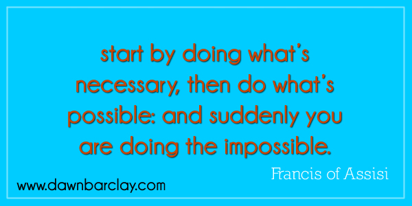 Start By Doing Whats Necessary