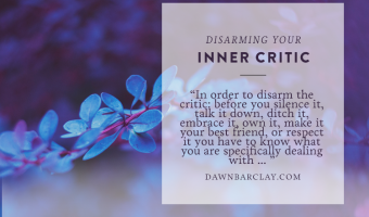 Disarming and Silencing Your Inner Critic