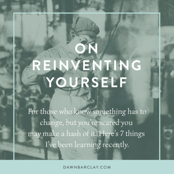 On Reinventing Yourself
