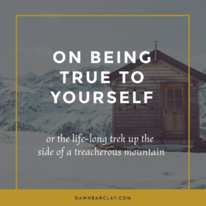 You Aren't Hiking Up the 'Be True to Yourself' Path Alone. Really.