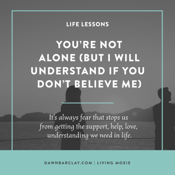 You're Not Alone (But I'll Understand If You Don't Believe Me)