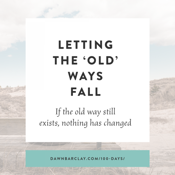 Letting the Old Ways Fall