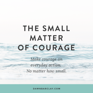 Small Matters of Courage