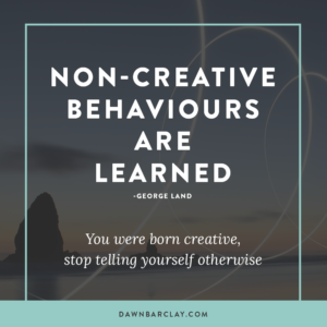 You Were Born Creative, Stop Telling Yourself Otherwise